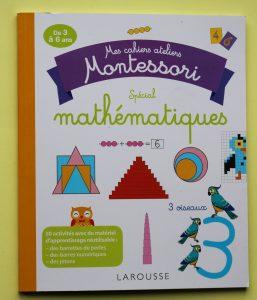 Mes cahiers ateliers Montessori spécial mathématiques